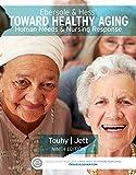 Ebersole & Hess' Toward Healthy Aging: Human Needs and Nursing Response, 9e