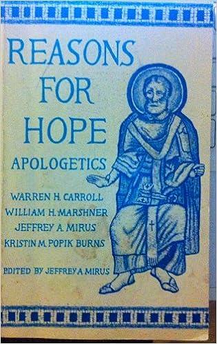 Reasons For Hope Warren H Carroll William Marshner Jeffrey A Mirus Kristin Popik Burns 9780931888076 Amazon Books