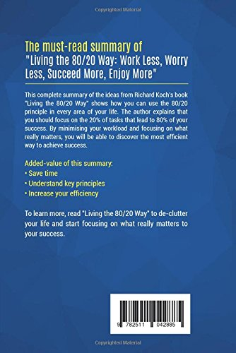 Summary: Living The 80/20 Way: Review And Analysis Of Kochu0027s Book:  Businessnews Publishing: 9782511042885: Amazon.com: Books