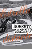 img - for Estrella distante (Vintage Espanol) (Spanish Edition) [Paperback] [2010] (Author) Roberto Bolano book / textbook / text book