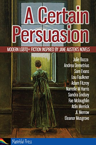 A Certain Persuasion: Modern LGBTQ+ fiction inspired by Jane Austen's novels