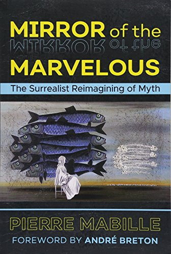 Pierre Mirror - Mirror of the Marvelous: The Surrealist Reimagining of Myth