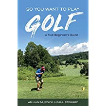 So You Want to Play Golf: A True Beginner's Guide