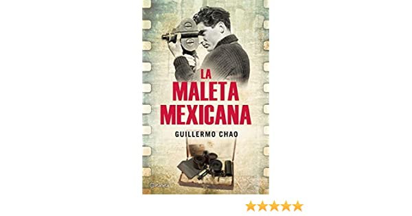 La maleta mexicana (Spanish Edition): Guillermo Chao: 9786070726286: Amazon.com: Books