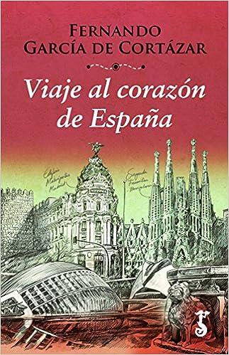 Viaje al Corazón de España: 4 (Miscelánea): Amazon.es: García de Cortázar Ruiz de Aguirre, Fernando: Libros
