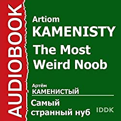 The Most Weird Noob [Russian Edition]