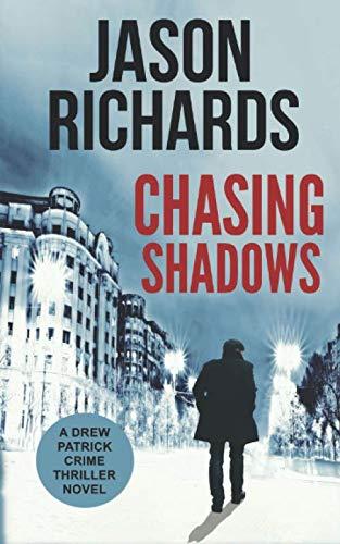 Chasing Shadows: A Drew Patrick Crime Thriller Novel (Drew Patrick Private Investigator Series)