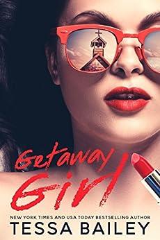 Getaway Girl by [Bailey, Tessa]