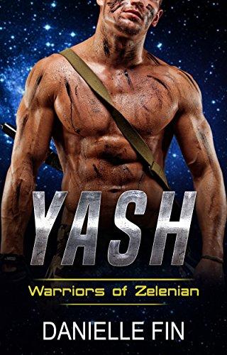Yash: Scifi Alien Romance (Warriors of Zelenian Book Book 1)