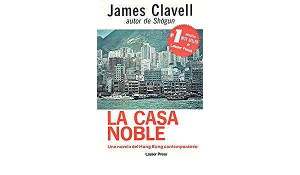 La Casa Noble: James Clavell, Francisco Perea: 9789684582170: Amazon.com: Books