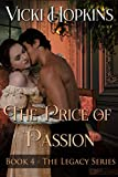 The Price of Passion (Book Four The Legacy Series)