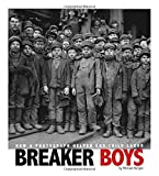 img - for Breaker Boys: How a Photograph Helped End Child Labor (Captured History) book / textbook / text book