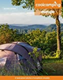 Cool Camping Europe: A Hand-Picked Selection of Campsites and Camping Experiences in Europe