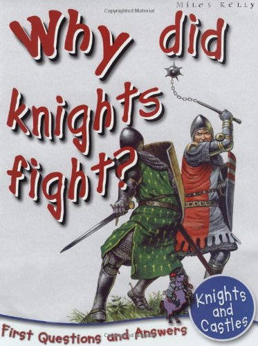 Download Knights And Castles: Why Did Knights Fight? (First Questions And Answers) (First Q&A) PDF