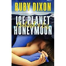 Ice Planet Honeymoon: Raahosh & Liz: A SciFi Alien Romance Novella