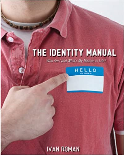 Book The Identity Manual: Who am I and what is my mission in life?