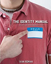 The Identity Manual: Who am I and what is my mission in life?