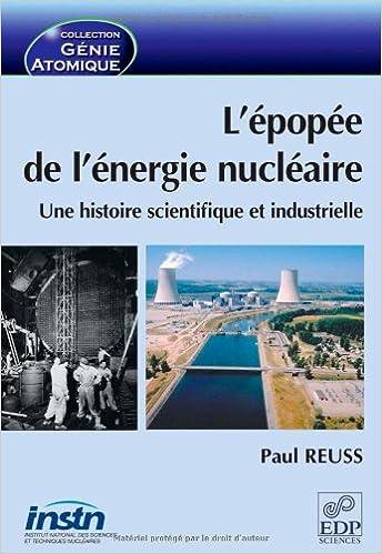 L'épopée de l'énergie nucléaire Une histoire scientifique et industrielle