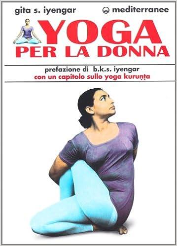 Yoga per la donna (Laltra medicina): Amazon.es: Geeta S ...