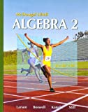 Holt McDougal Larson Algebra 2: Students Edition 2007, MCDOUGAL LITTEL, 0618595414