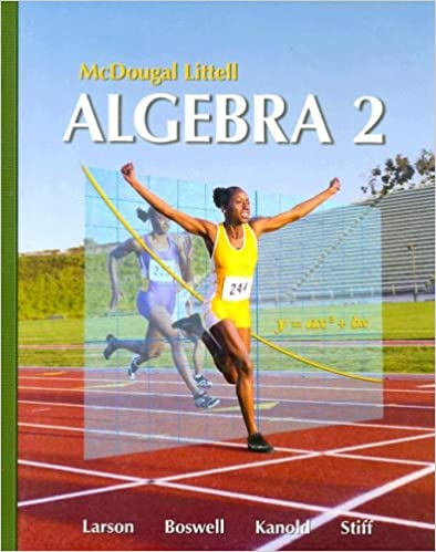 Printables Mcdougal Littell Algebra 2 Worksheet Answers mcdougal littell algebra 2 holt larson ron laurie boswell timothy d kanold lee stiff 978061859541