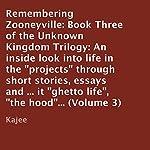 Remembering Zooneyville: Unknown Kingdom Trilogy, Book 3 |  Kajee