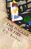 The Dagger of Fire, F. T. Barbini, 1484890191
