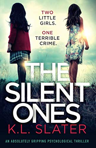 The Silent Ones: An absolutely gripping psychological thriller (Best Selling Thrillers 2019)