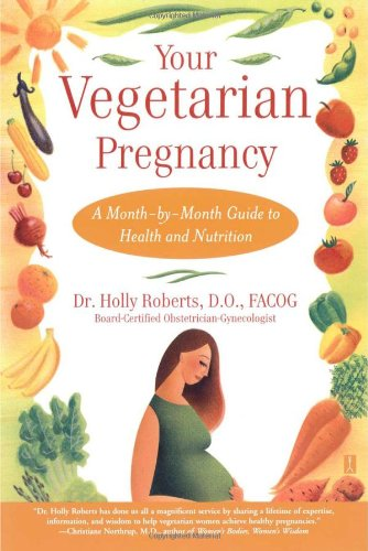 Your Vegetarian Pregnancy: A Month-by-Month Guide to Health and Nutrition (Fireside Books (Fireside))