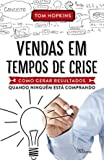 Vendas Em Tempos de Crise (Em Portugues do Brasil)