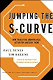 Jumping the S-Curve, Tim Breene and Paul F. Nunes, 1422175588
