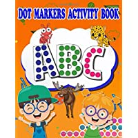 Dot Markers Activity Book ABC: Large print Easy Big Dots Letters with cute animal,Big Geometry or Geometric shapes,Do a dot page a day,For ... learning,Great for children still learning.