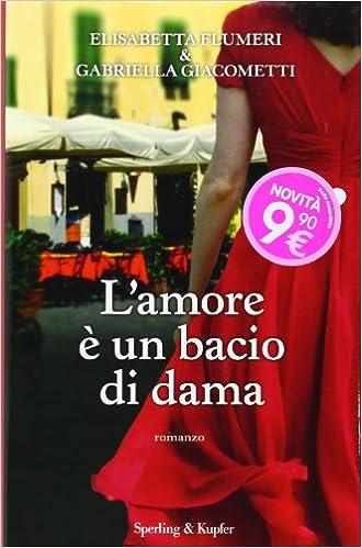 Elisabetta Flumeri, Gabriella Giacometti - L'amore è un bacio di dama (2013)