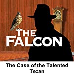 The Falcon: The Case of the Talented Texan | Bernard Schubert