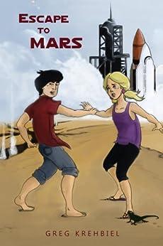 Escape to Mars by [Krehbiel, Greg]