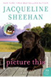 Picture This: A Novel (Peaks Island)