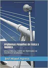 Problemas resueltos de Física y Química: OPOSICIONES AL