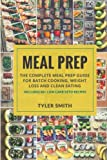 Meal Prep: The Complete Meal Prep Guide for Batch Cooking, Weight Loss and Clean Eating - Includes 60+ Low Carb Keto Recipes (Volume 2)