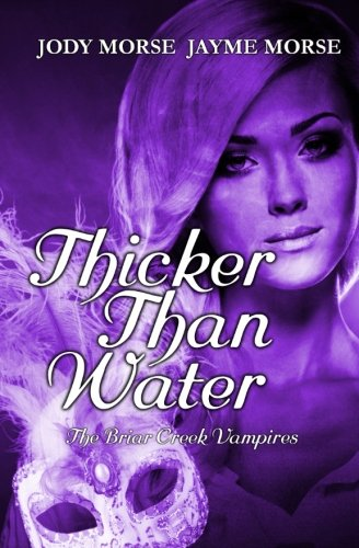 Thicker Than Water: The Briar Creek Vampires (Volume 2)