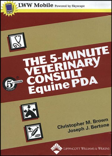 The 5-Minute Veterinary Consult, PDA CD-ROM Version: Equine (5-Minute Consult) by Wiley-Blackwell