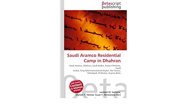Saudi Aramco Residential Camp in Dhahran: Lambert M  Surhone