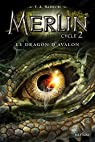 Merlin, tome 6 : Le Dragon d'Avalon par Barron