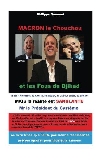 Macron Le Chouchou: Et Les Fous Du Djihad French Edition