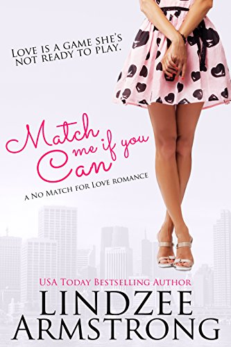 Match Me if You Can (No Match for Love Book 7) by [Armstrong, Lindzee]