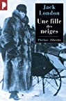 Une fille des neiges par Jack London
