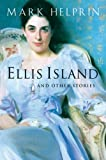 Ellis Island and Other Stories, Mark Helprin, 0156030608
