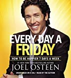 img - for Every Day a Friday: How to Be Happier 7 Days a Week by Joel Osteen (2011-09-13) book / textbook / text book
