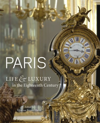 Paris: Life & Luxury in the Eighteenth Century (Shop In Paris)
