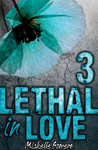 Lethal In Love Episode 3 by Michelle Somers