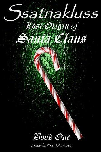 Ssatnakluss Lost Origin of Santa Claus Book One